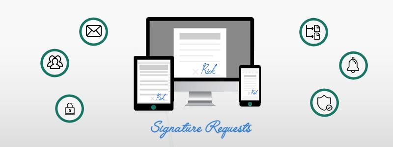 Signature Requests Benefits